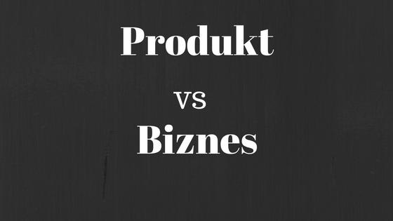 Czy w mlm skupiać się na produkcie, czy biznesie? post thumbnail image