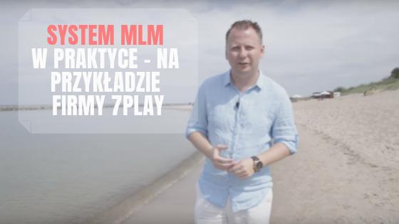 system mlm w praktyce - na przykładzie firmy 7Play