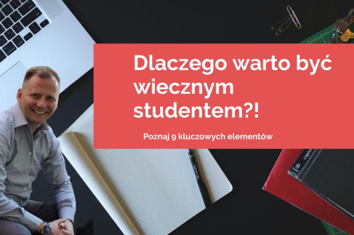 Dlaczego warto być wiecznym studentem